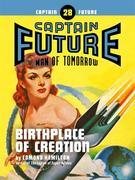 Captain Future #28: Birthplace of Creation