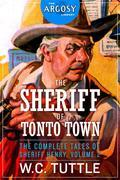The Sheriff of Tonto Town: The Complete Tales of Sheriff Henry, Volume 2