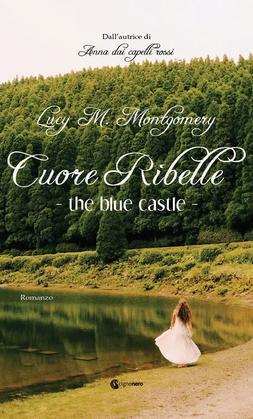 The Blue Castle - Cuore Ribelle
