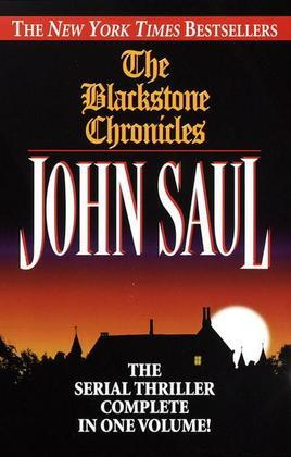 The Blackstone Chronicles: The Serial Thriller Complete in One Volume