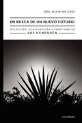 En busca de un nuevo futuro: Migración, Aculturación e Identidad de los Henequén