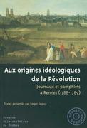 Aux origines idéologiques de la Révolution