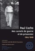 Paul Cocho, Mes carnets de guerre et de prisonnier, 1914-1919
