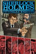 Sherlock Holmes: Victorian Knights: Graphic Novel