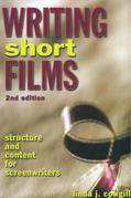 Writing Short Films: Structure and Content for Screenwriters