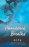 Abandoned Breaths: Revised and Expanded Edition