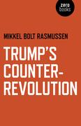 Trump's Counter-Revolution