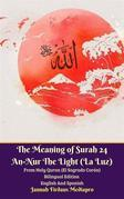 The Meaning of Surah 24 An-Nur The Light (La Luz) From Holy Quran (El Sagrado Corán) Bilingual Edition English Spanish