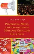 Propaganda, Media, and Nationalism in Mainland China and Hong Kong