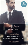 The Virgin's Debt To Pay: The Virgin's Debt to Pay / Surrender to the Ruthless Billionaire (Mills & Boon Modern)