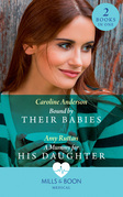 Bound By Their Babies: Bound by Their Babies (Yoxburgh Park Hospital) / A Mummy for His Daughter (Mills & Boon Medical)