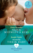 Healed By The Midwife's Kiss: Healed by the Midwife's Kiss (The Midwives of Lighthouse Bay) / Reunited by Their Baby (Mills & Boon Medical)
