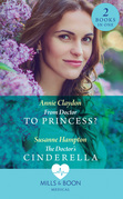 From Doctor To Princess?: From Doctor to Princess? / The Doctor's Cinderella (Mills & Boon Medical)