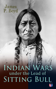 Indian Wars under the Lead of Sitting Bull