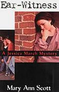 Ear-Witness: A Jessica March Mystery