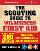 The Scouting Guide to Wilderness First Aid: An Officially-Licensed Boy Scouts of America Handbook
