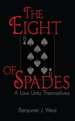 The Eight of Spades: A Law Unto Themselves
