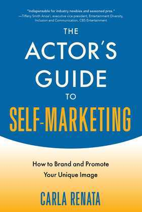 The Actor's Guide to Self-Marketing