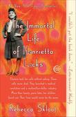Rebecca Skloot - The Immortal Life of Henrietta Lacks