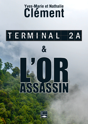 Terminal 2A - L'Or assassin