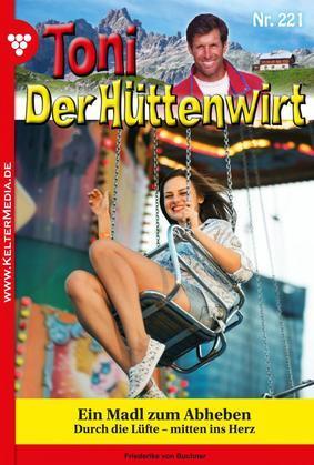 Toni der Hüttenwirt 221 – Heimatroman
