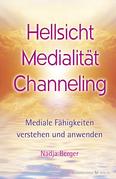 Hellsicht, Medialität, Channeling