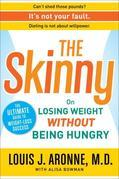 The Skinny: On Losing Weight Without Being Hungry-The Ultimate Guide to Weight Loss Success