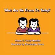 What Are We Gonna Do Today?