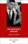 The Rancher's Bargain (Mills & Boon Desire) (Texas Cattleman's Club: Bachelor Auction, Book 5)