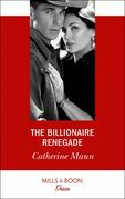 The Billionaire Renegade (Mills & Boon Desire) (Alaskan Oil Barons, Book 7)