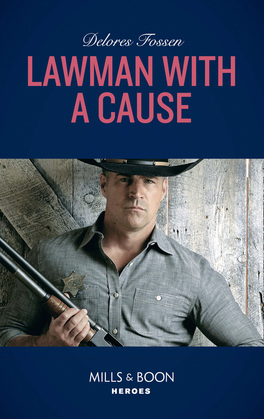 Lawman With A Cause (Mills & Boon Heroes) (The Lawmen of McCall Canyon, Book 3)