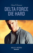 Delta Force Die Hard (Mills & Boon Heroes)
