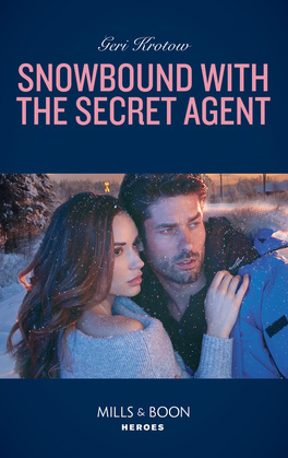Snowbound With The Secret Agent (Mills & Boon Heroes) (Silver Valley P.D., Book 7)
