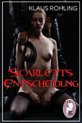 Scarletts Entscheidung (BDSM, Erotik, MaleDom)
