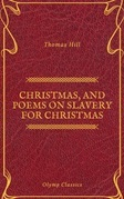 Christmas, and Poems on Slavery for Christmas (Olymp Classics)