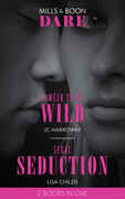 A Week To Be Wild: A Week to be Wild / Legal Seduction (Legal Lovers) (Mills & Boon Dare)