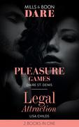 Pleasure Games: Pleasure Games / Legal Attraction (Legal Lovers) (Mills & Boon Dare)