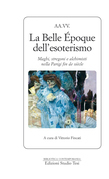 La Belle Epoque dell'esoterismo
