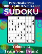 PuzzleBooks Press - Sudoku - Volume 2: Train Your Brain!