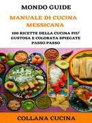 Il Mondo degli Ebook presenta 'Manuale di Cucina Messicana'