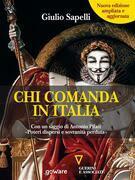 Chi comanda in Italia? (Nuova edizione) Con un saggio di Antonio Pilati «Poteri dispersi e sovranità perduta»