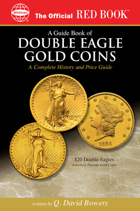 A Guide Book of Double Eagle Gold Coins
