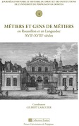 Métiers et gens de métiers en Roussillon et en Languedoc, XVIIe-XVIIIe siècles