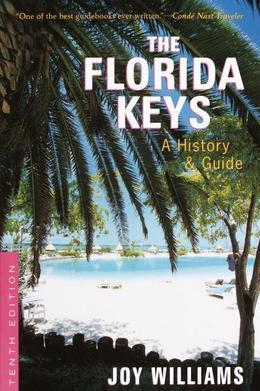 The Florida Keys: A History & GuideTenth Edition