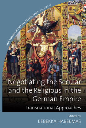 Negotiating the Secular and the Religious in the German Empire