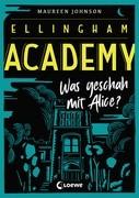 Ellingham Academy 1 - Was geschah mit Alice?