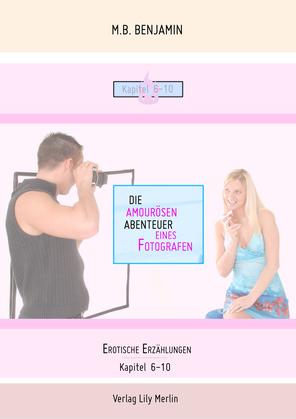 Die amourösen Abenteuer eines Fotografen