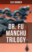 Dr. Fu Manchu Trilogy