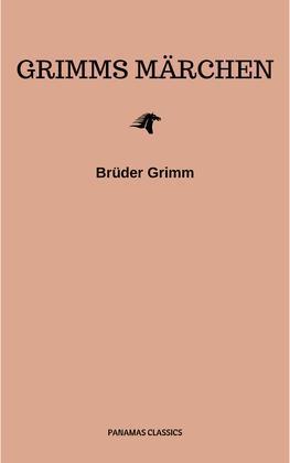 Grimms Märchen (Komplette Sammlung - 200+ Märchen): Rapunzel, Hänsel und Gretel, Aschenputtel, Dornröschen, Schneewittchen,