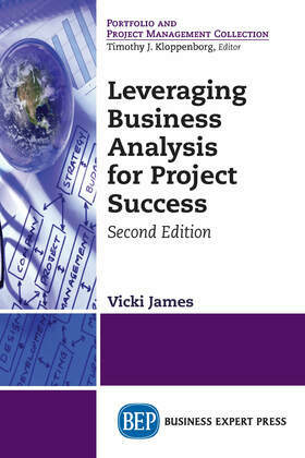 Leveraging Business Analysis for Project Success, Second Edition